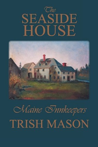 The Seaside House: Maine Innkeepers