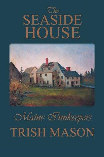 The Seaside House: Maine Innkeepers