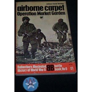 Airborne carpet: Operation Market Garden (Ballantine's illustrated history of World War II. Battle book), Anthony H Farrar-Hockley