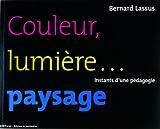 echange, troc Bernard Lassus - Couleur, lumière... paysage : Instants d'une pédagogie