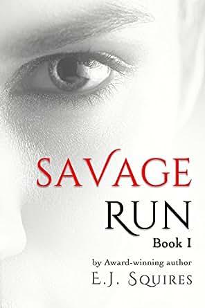 Savage Run 1: Book 1 in the Savage Run young adult dystopian novella