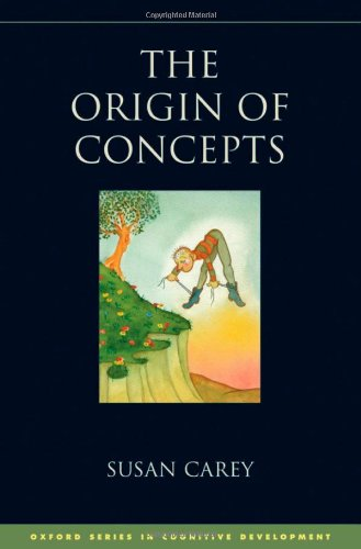 The Origin of Concepts (Oxford Series in Cognitive Development)