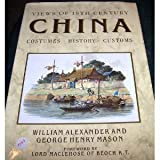 Views of Eighteenth Century China: Costumes, History, Customs