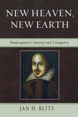New Heaven, New Earth: Shakespear's Antony and Cleopatra