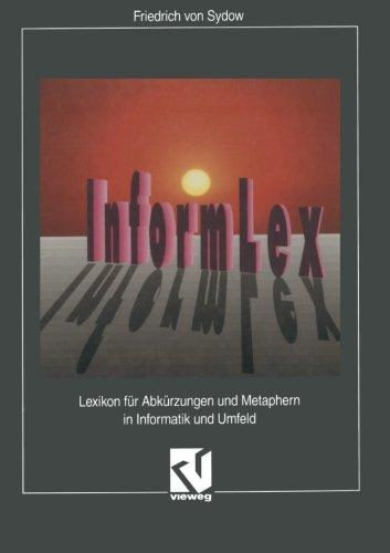 InformLex Lexikon für Abkürzungen und Metaphern in Informatik und Umfeld  [Sydow, Friedrich ˜v.œ] (Tapa Dura)
