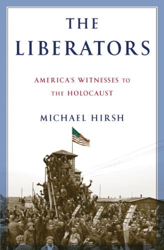 Michael Hirsh - The Liberators