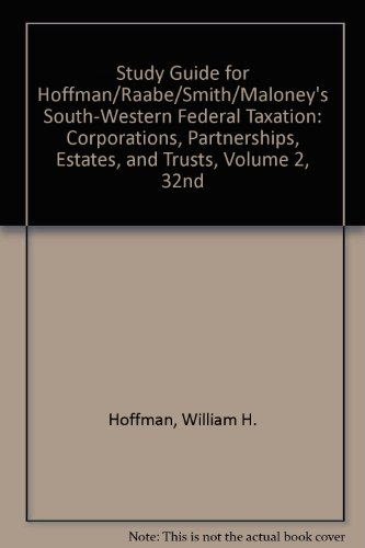 Study Guide for Hoffman/Raabe/Smith/Maloney's South-Western Federal Taxation: Corporations, Partnerships, Estates, and T