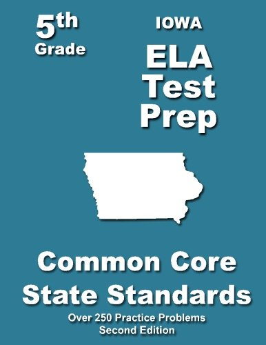 Iowa 5th Grade ELA Test Prep: Common Core Learning Standards