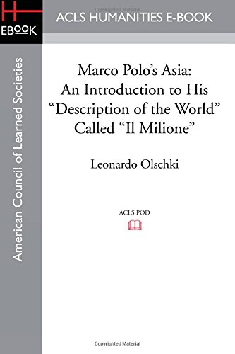 Marco Polo's Asia: An Introduction to His Description of the World Called Il Milione