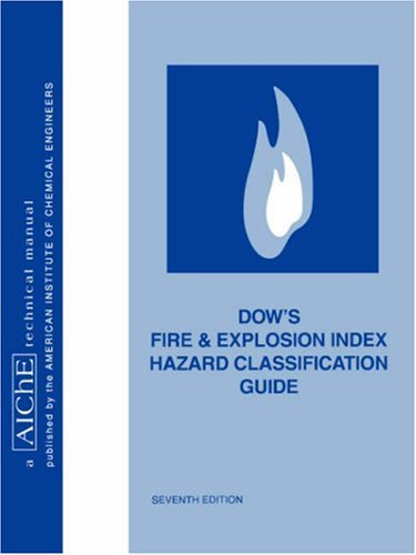 dows-fire-and-explosion-index-hazard-classification-guide-7th-edition-aiche-technical-manual