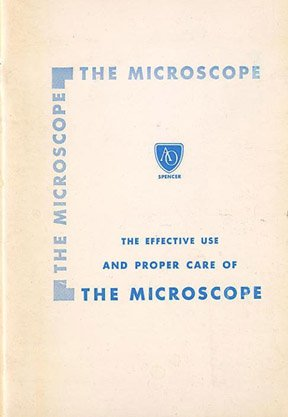 The Microscope: The Effective Use And Proper Care Of The Microscope