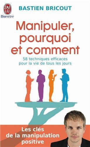 Bastien Bricout - Manipuler pourquoi et comment