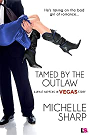 Tamed By The Outlaw (What Happens in Vegas)