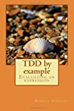 img - for TDD by example: Evaluating an expression book / textbook / text book