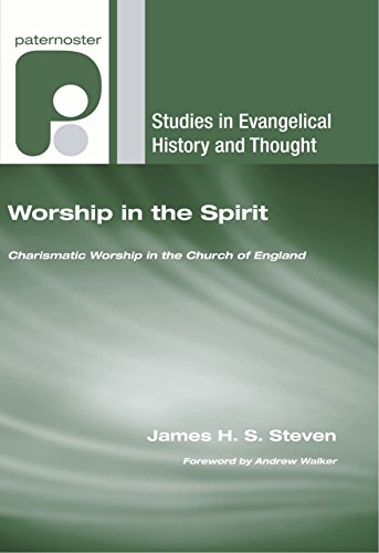 Worship in the Spirit: Charismatic Worship in the Church of England (Studies in Evangelical History and Thought) PDF