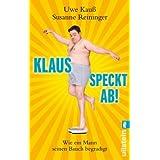 """Klaus speckt ab: Wie ein Mann seinen Bauch begradigtvon """"Uwe Kauss"""""""