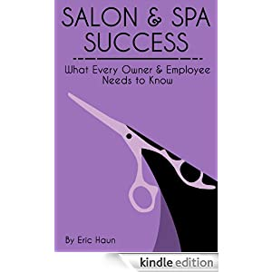 Salon & Spa Success: What Every Owner & Employee Needs to Know
