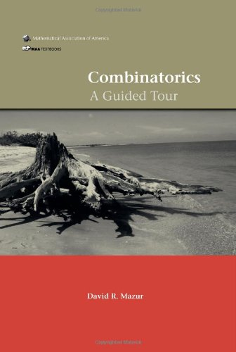 Combinatorics: A Guided Tour (MAA Textbooks), by David R. Mazur
