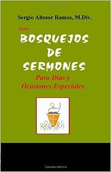Bosquejos de Sermones: Para dias y ocasiones especiales (Spanish