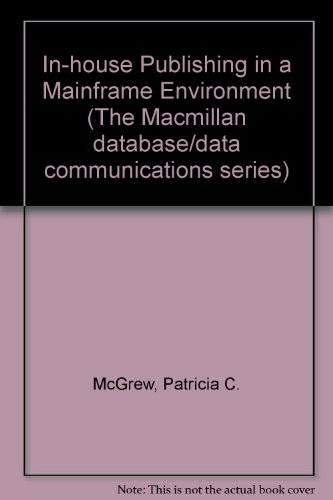 In-house Publishing in a Mainframe Environment (The Macmillan database/data communications series) PDF