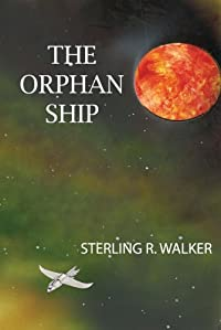 The Orphan Ship by Sterling R. Walker ebook deal