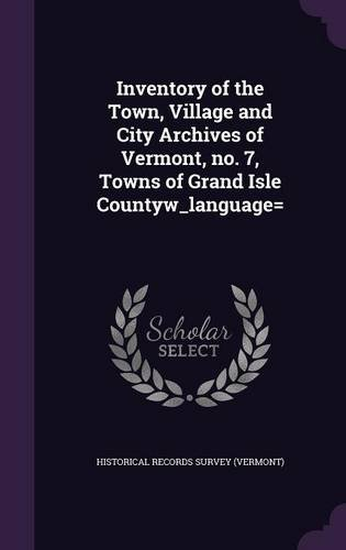 Inventory of the Town, Village and City Archives of Vermont, no. 7, Towns of Grand Isle Countyw_language=