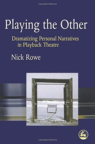 Playing the Other: Dramatizing Personal Narratives in Playback Theatre