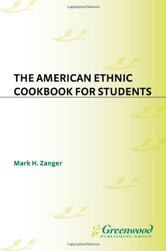 The American Ethnic Cookbook For Students: (Cookbooks For Students)