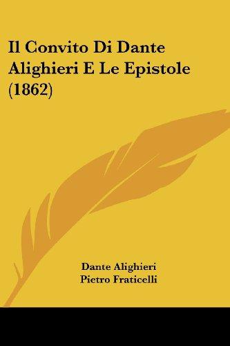 Il Convito Di Dante Alighieri E Le Epistole (1862)