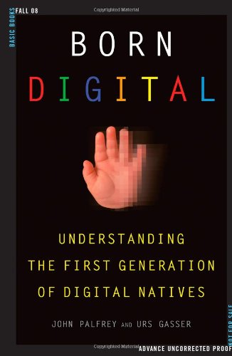 Born Digital: Understanding the First Generation of...
