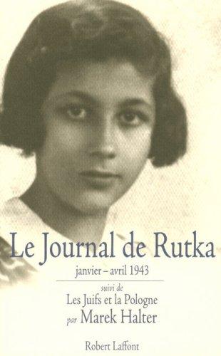 Le journal de Rutka : Suivi de Ma soeur Rutka et de Les juifs et la Pologne