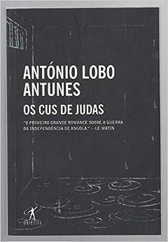 Os Cus De Judas: Antonio Lobo Antunes: 9788573025217: Amazon.com