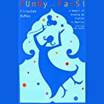 Funny in Farsi: A Memoir of Growing Up Iranian in America | Firoozeh Dumas