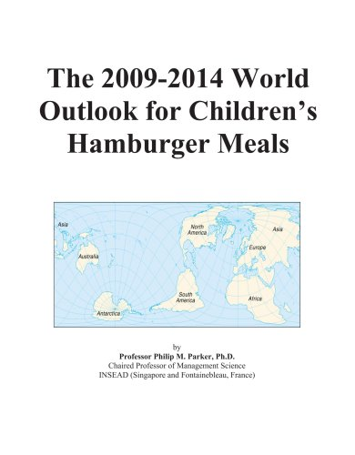 The 2009-2014 World Outlook for Children's Hamburger Meals