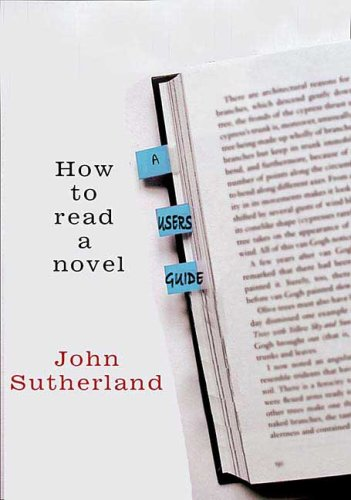 How to Read a Novel: A User's Guide, JOHN SUTHERLAND