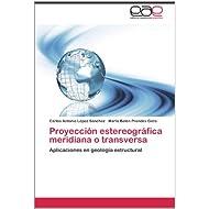 Proyección estereográfica meridiana o transversa: Aplicaciones en geología estructural