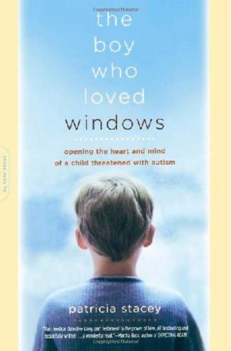 The Boy Who Loved Windows: Opening The Heart And Mind Of A Child Threatened With Autism front-1077971