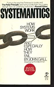 Systemantics: How Systems Work