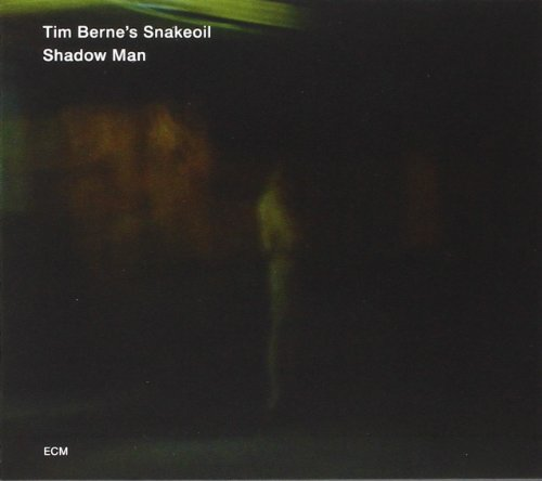 Shadow Man by Tim Berne's Snakeoil, Tim Berne, Oscar Noriega, Matt Mitchell and Ches Smith