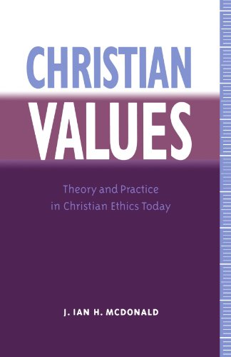 Christian Values: Theory and Practice in Christian Ethics Today