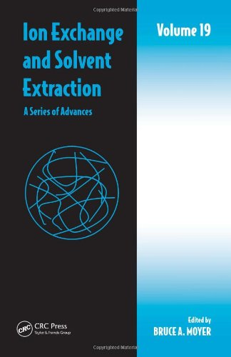 Ion Exchange and Solvent Extraction: A Series of Advances, Volume 19 (Ion Exchange and Solvent Extraction Series) (Vol. 19)