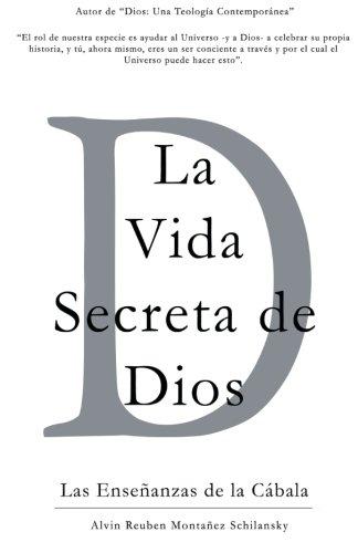 La Vida Secreta de Dios: Las Enseñanzas de la Cábala