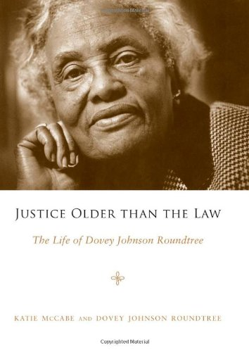 Justice Older than the Law: The Life of Dovey Johnson Roundtree (Margaret Walker Alexander Series in African American St
