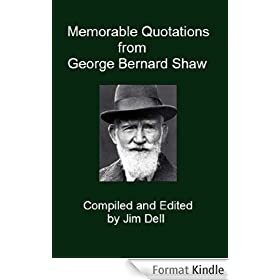 Memorable Quotations from George Bernard Shaw (English Edition)