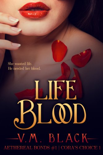 Life Blood: Cora's Choice Vampire Series #1