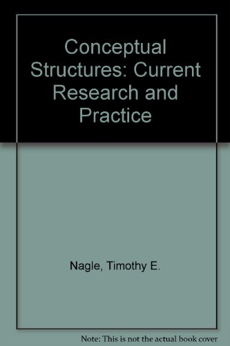 Conceptual Structures: Current Research and Practice