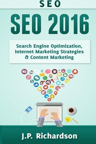 Seo: 2016: Search Engine Optimization, Internet Marketing Strategies & Content Marketing (Google Adwords, Google Analytics, Wordpress, E-Mail ... Marketing, E-Commerce, Inbound Marketing)