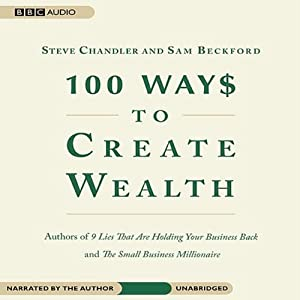 100 Ways to Create Wealth | [Sam Beckford, Steve Chandler]