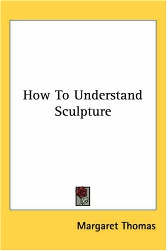 How to Understand Sculpture