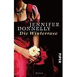 """Die Winterrose: Roman (Rosen-Trilogie, Band 2)von """"Jennifer Donnelly"""""""